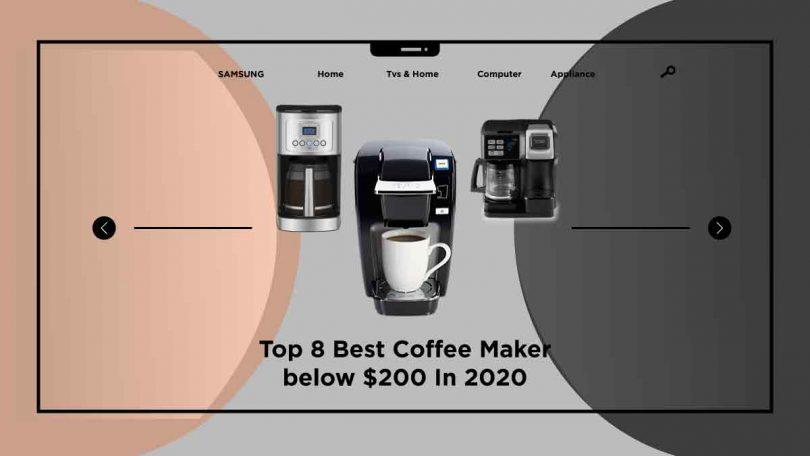 best coffee maker below $200-takequickly
