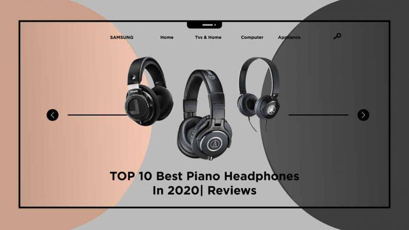 best piano headphones -takequickly