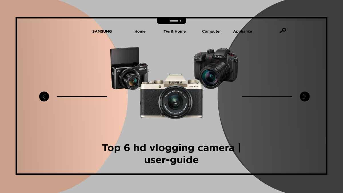 Best hd vlogging camera-takequickly