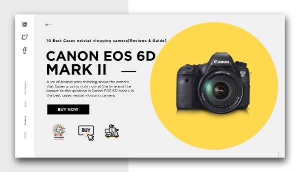 casey neistat vlogging camera-CANON EOS 6D MARK II