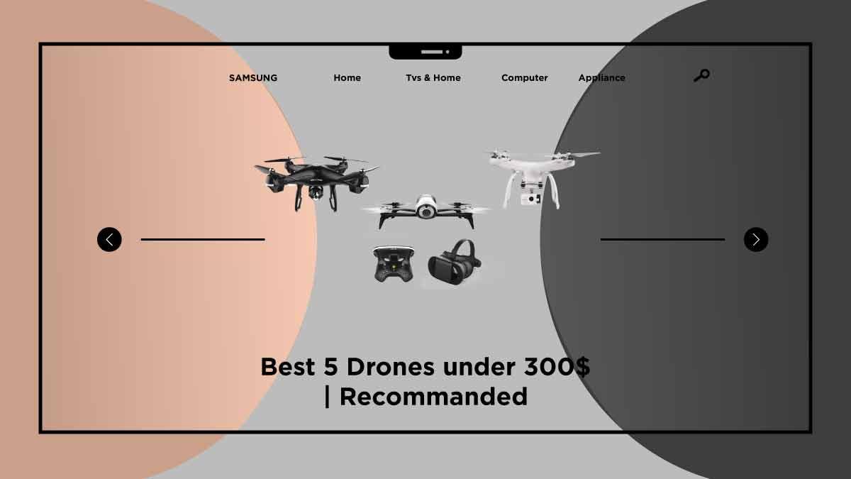 drones under 300$-takequickly